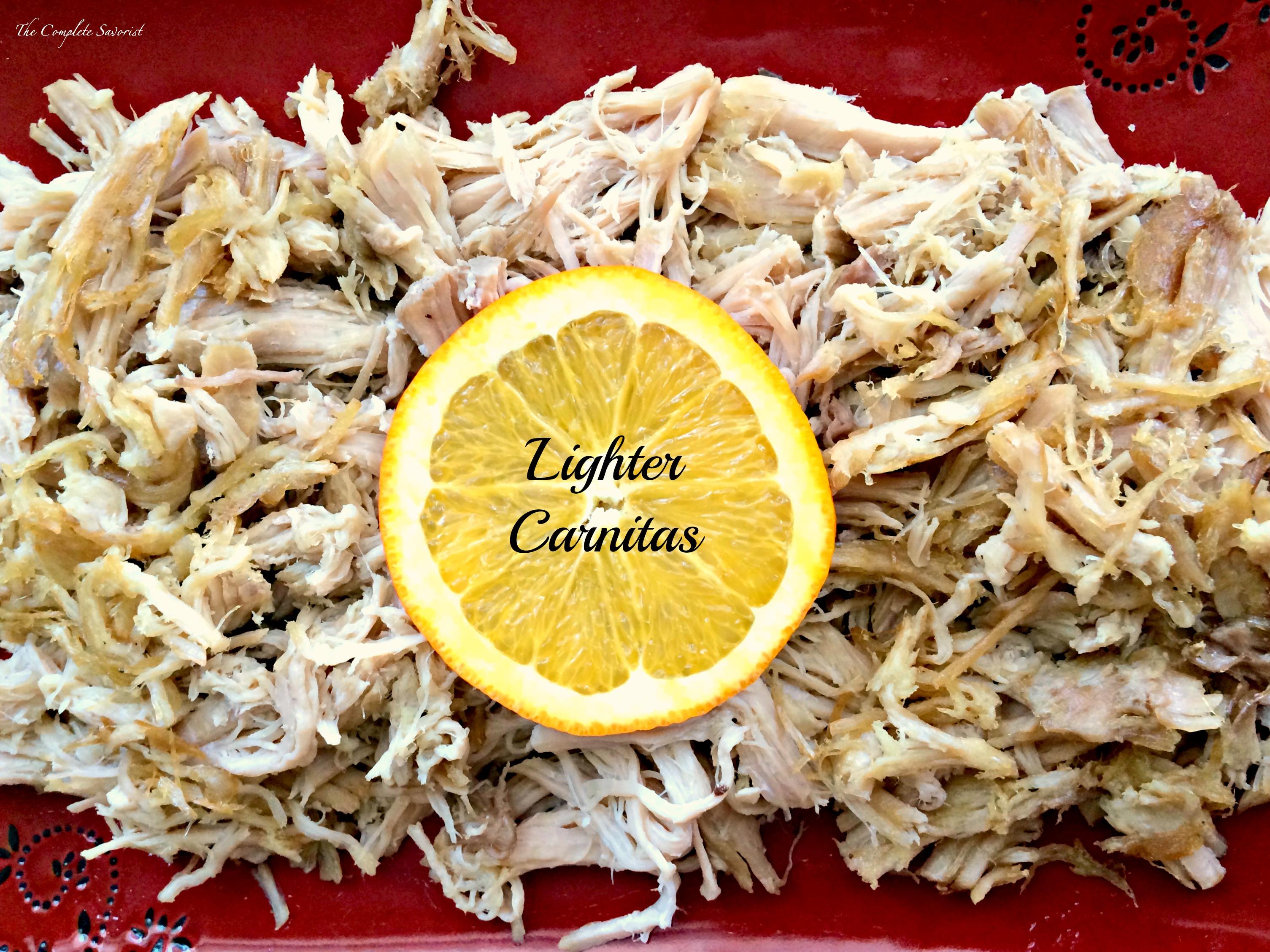 Lighter Carnitas ~ The Complete Savorist