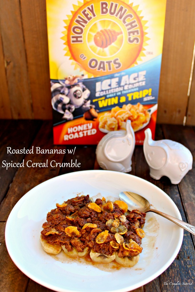 Roasted Bananas with Spiced Cereal Crumble ~ Cinnamon sprinkled bananas roasted with a cereal crumble spiced with cinnamon, chili powder, and chocolate ~ The Complete Savorist #RealDelicious #CerealAnytime ad